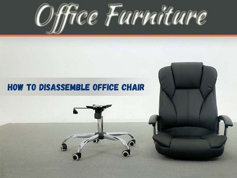 How To Disassemble An Office Chair Full Guide My Decorative
