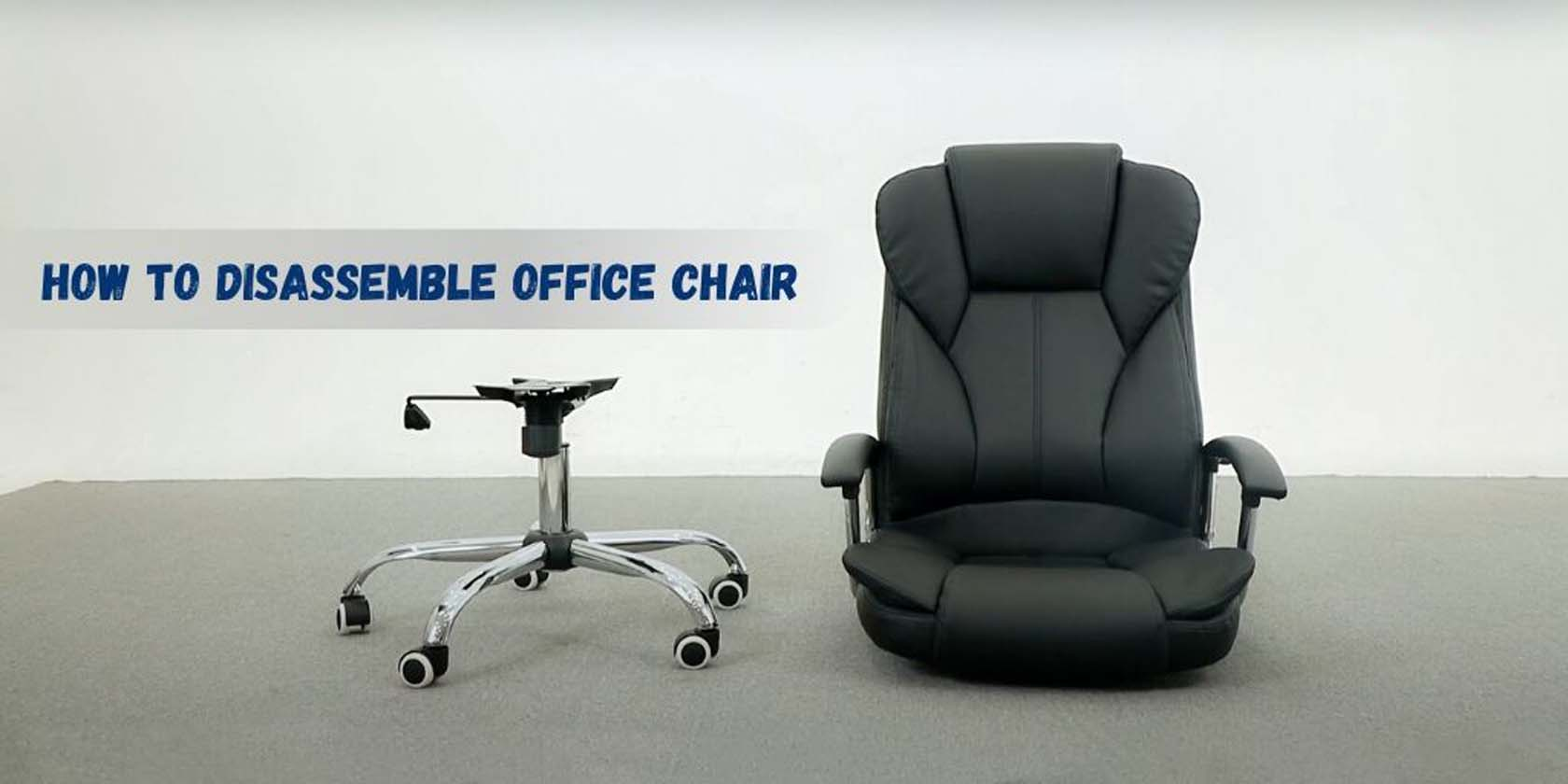 How To Disassemble An Office Chair