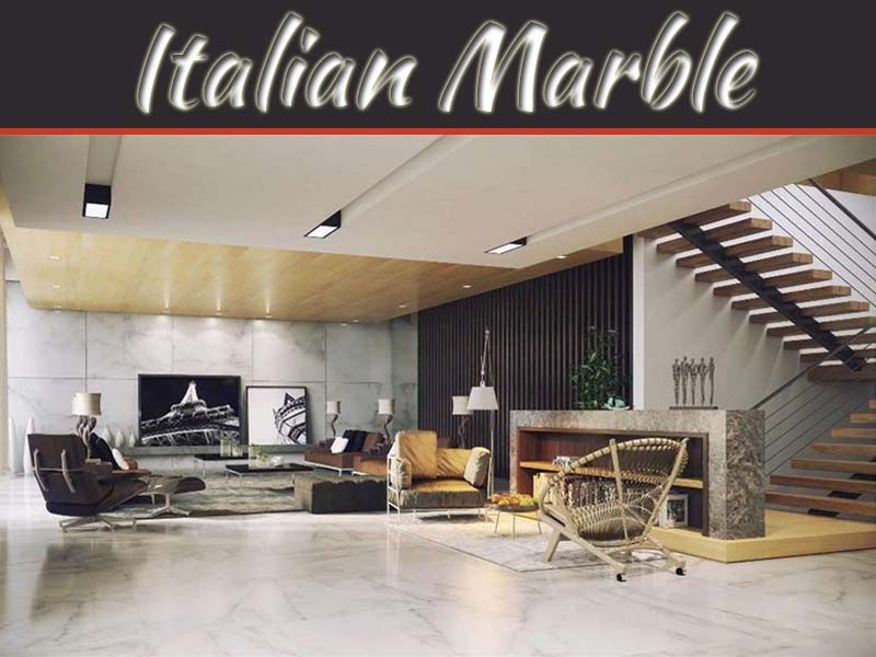 Italian Marble Will Transform Your House Into The Classiest | My Decorative