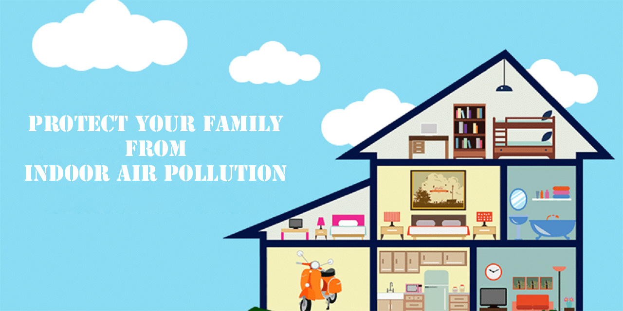 Protect Your Family From Indoor Air Pollution