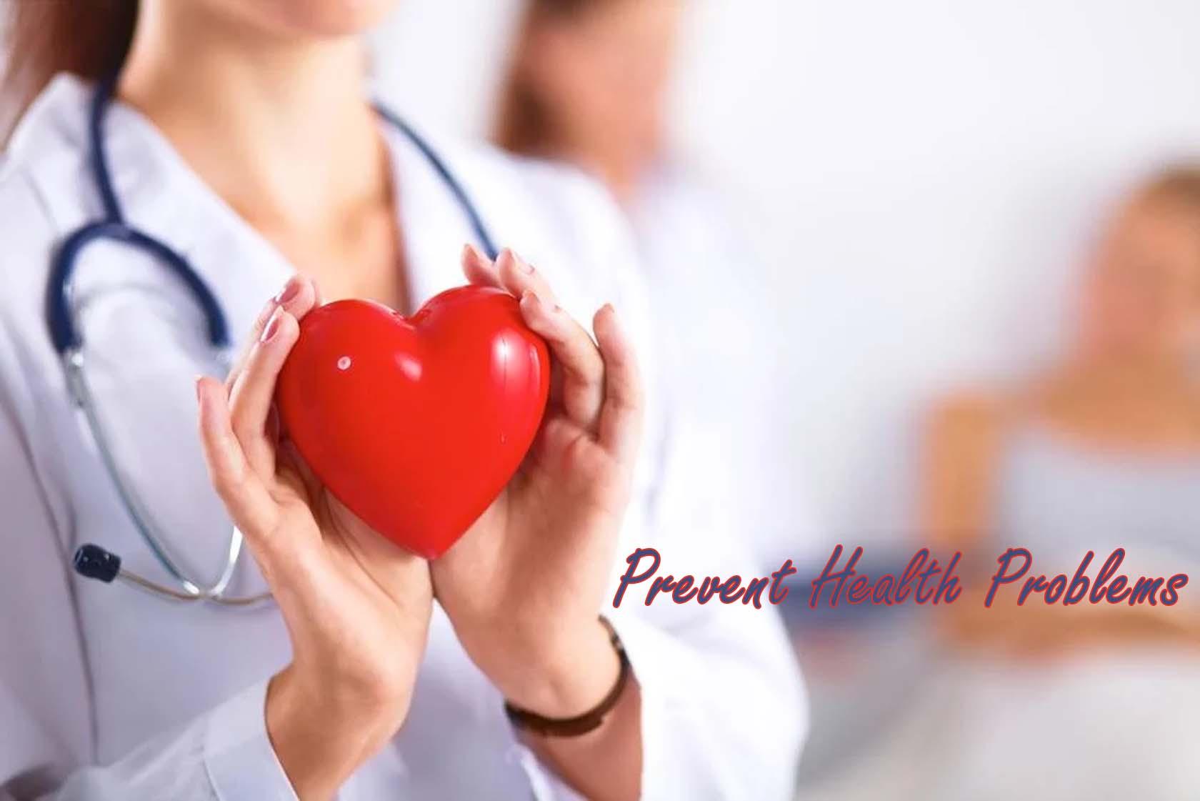 Prevent Health Problems