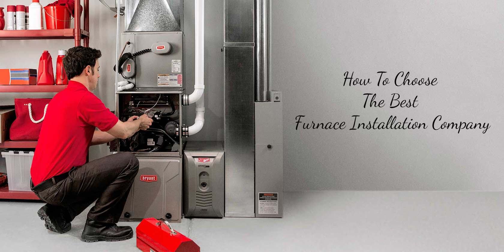 How To Choose The Best Furnace Installation Company